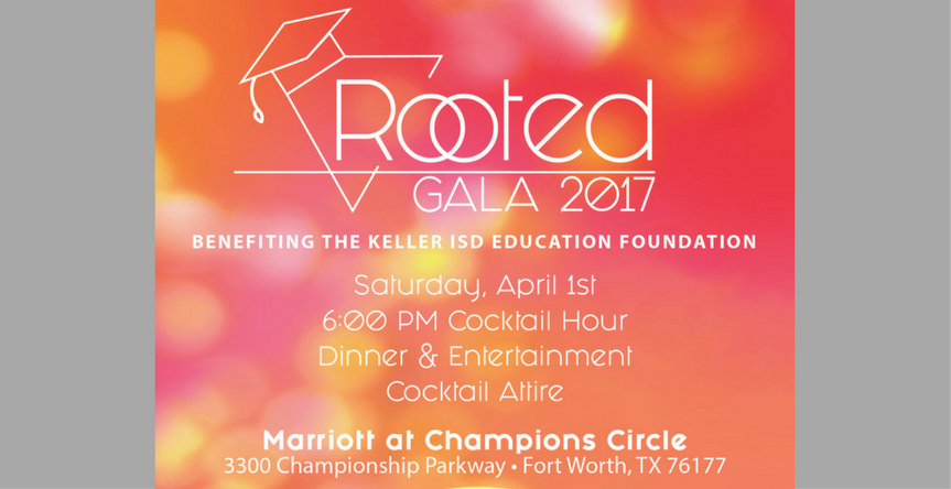 "Keller ISD Education Foundation Fifth Annual Gala ""Rooted"""